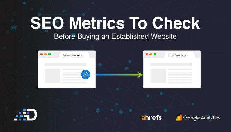 3 SEO Metrics To Check Before Buying an Established Website